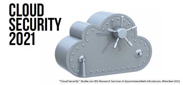 """""""Cloud Security"""" Studie von IDG Research Services in Zusammenarbeit mit uniscon, München 2021"""
